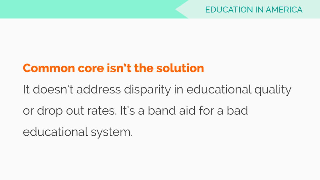 Common core isn't the solution It doesn't addre...