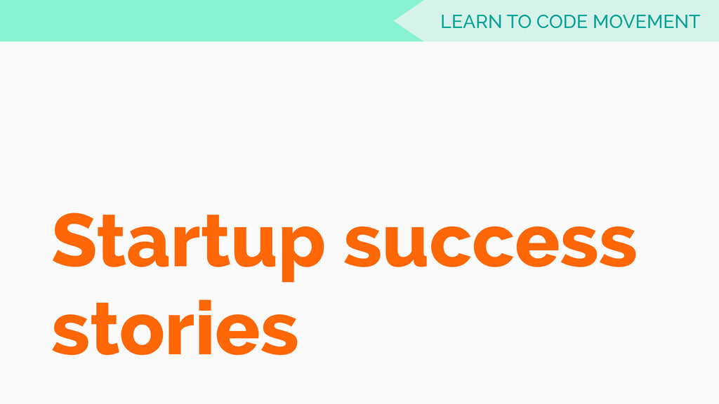 Startup success stories LEARN TO CODE MOVEMENT