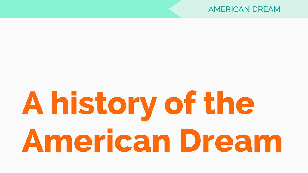 A history of the American Dream AMERICAN DREAM