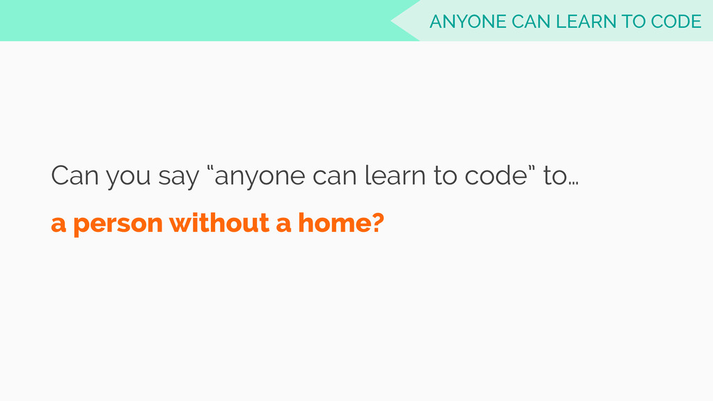 "Can you say ""anyone can learn to code"" to… a pe..."