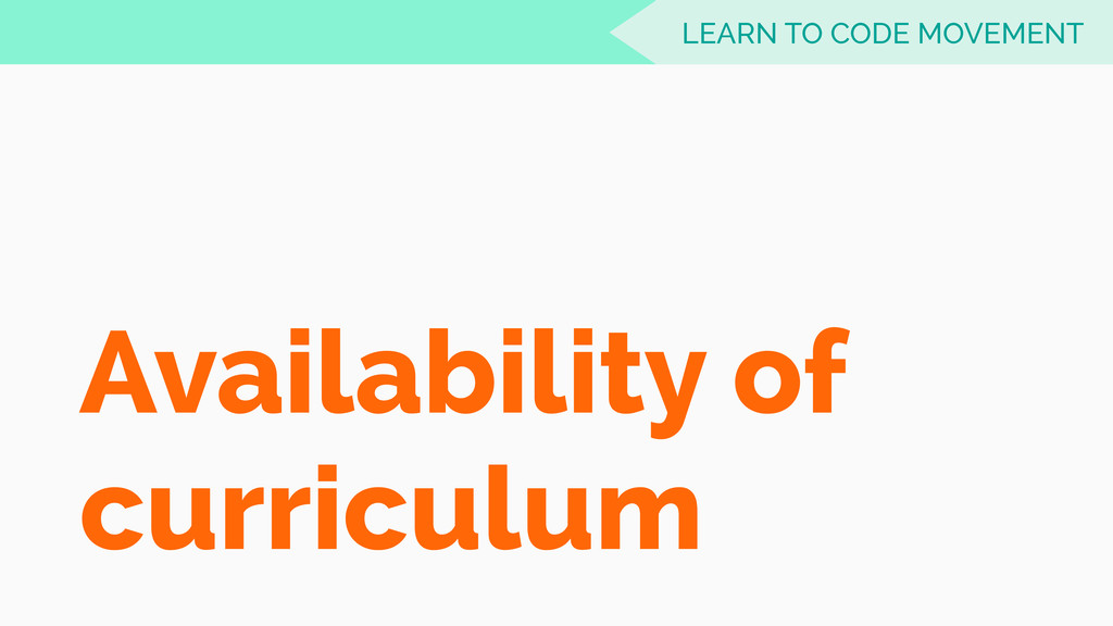 Availability of curriculum LEARN TO CODE MOVEME...
