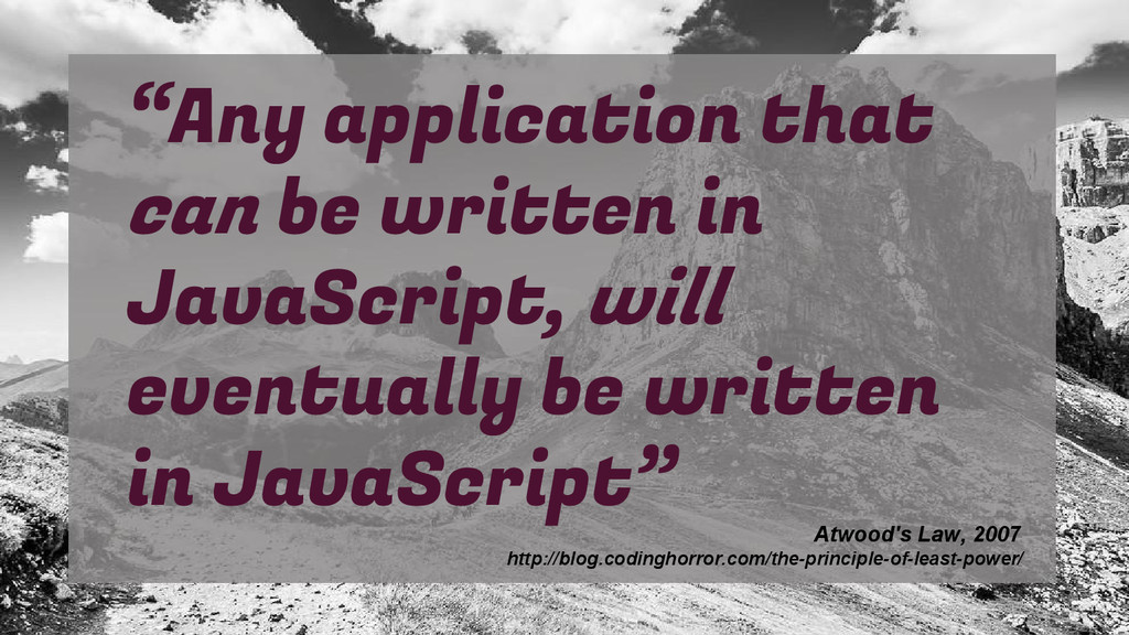 """Any application that can be written in JavaScr..."