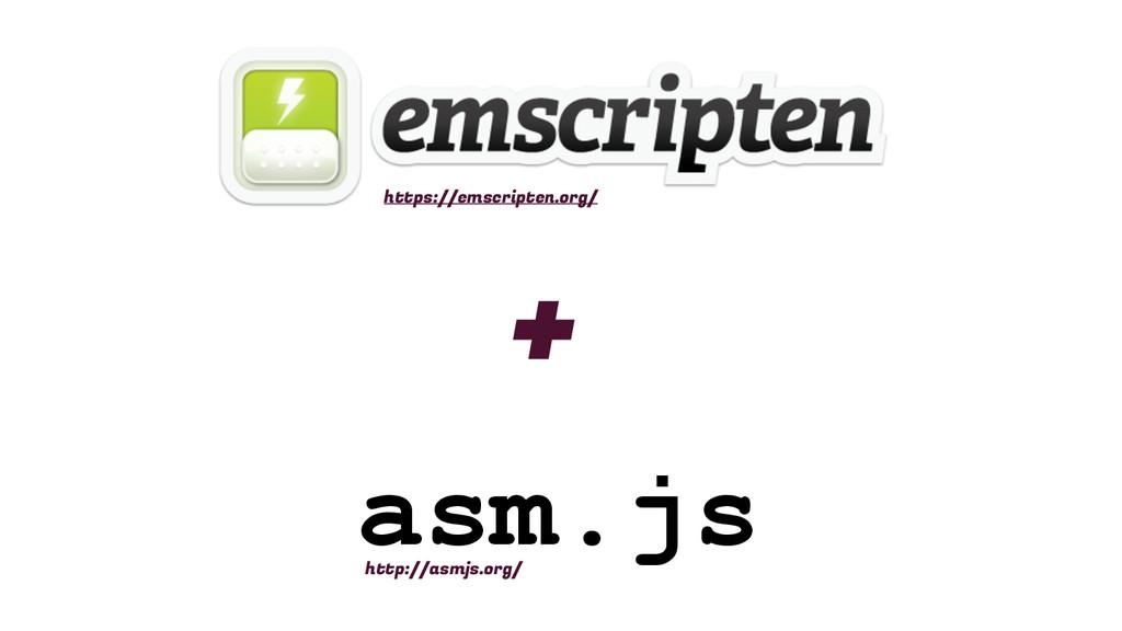 + https://emscripten.org/ asm.js http://asmjs.o...