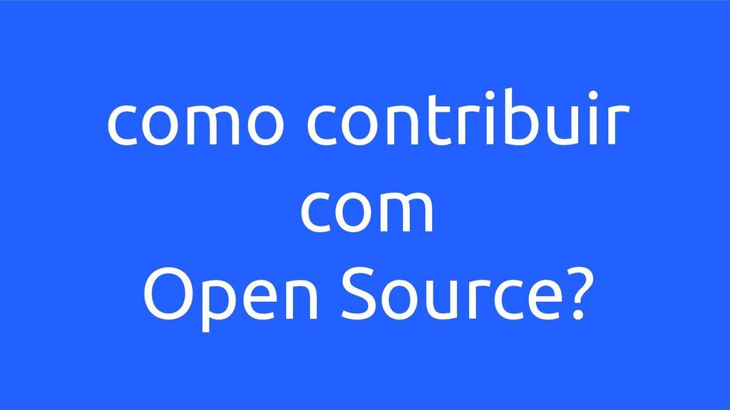 como contribuir com Open Source?