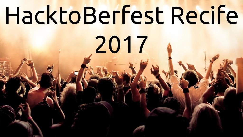HacktoBerfest Recife 2017