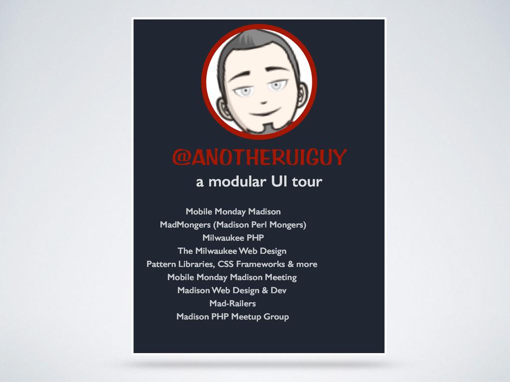 @ANOTHERUIGUY a modular UI tour Mobile Monday M...