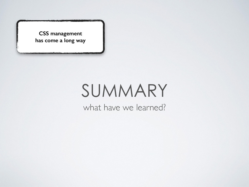 what have we learned? CSS management ha...