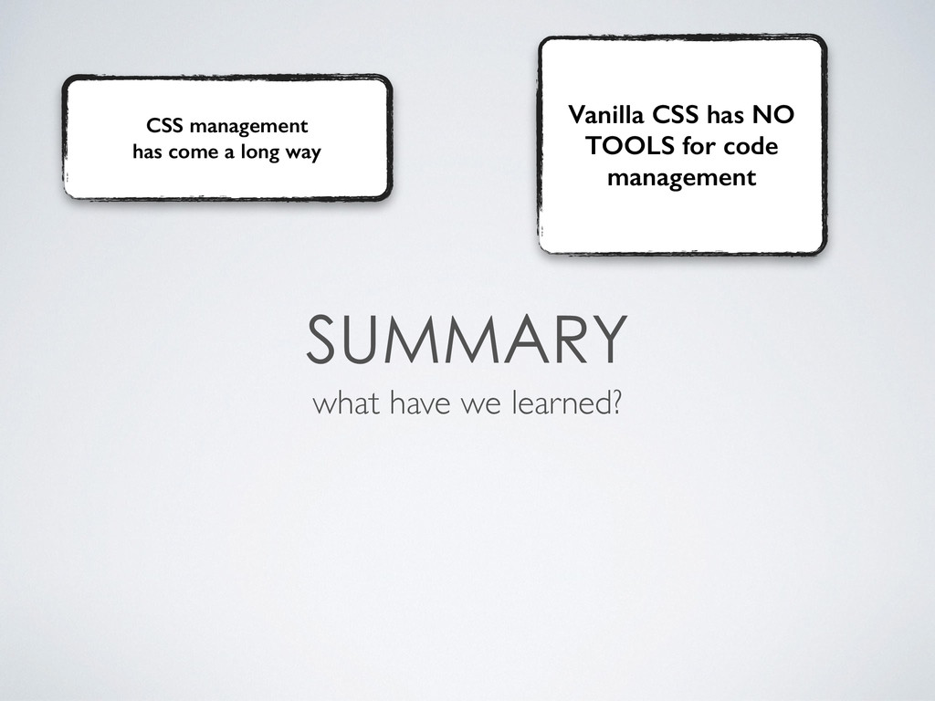 what have we learned? Vanilla CSS has N...