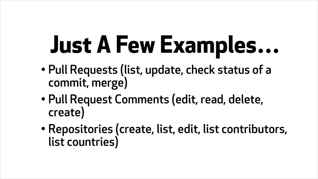 • Pull Requests (list, update, check status of ...