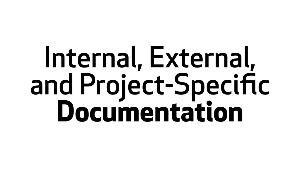 Internal, External, and Project-Specific Documen...