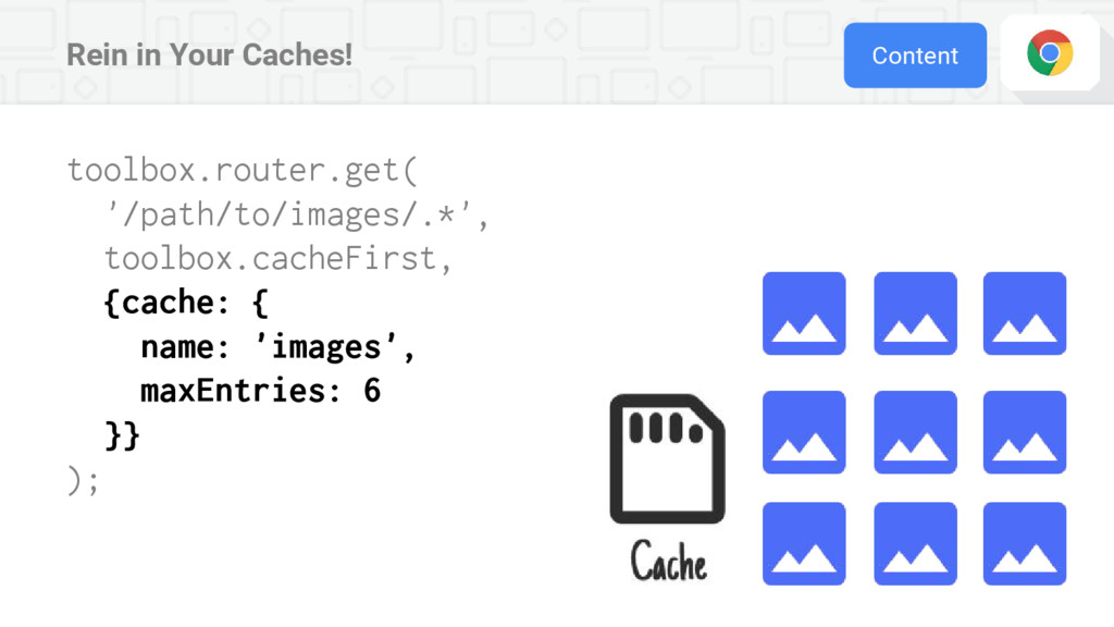 Rein in Your Caches! Content toolbox.router.get...