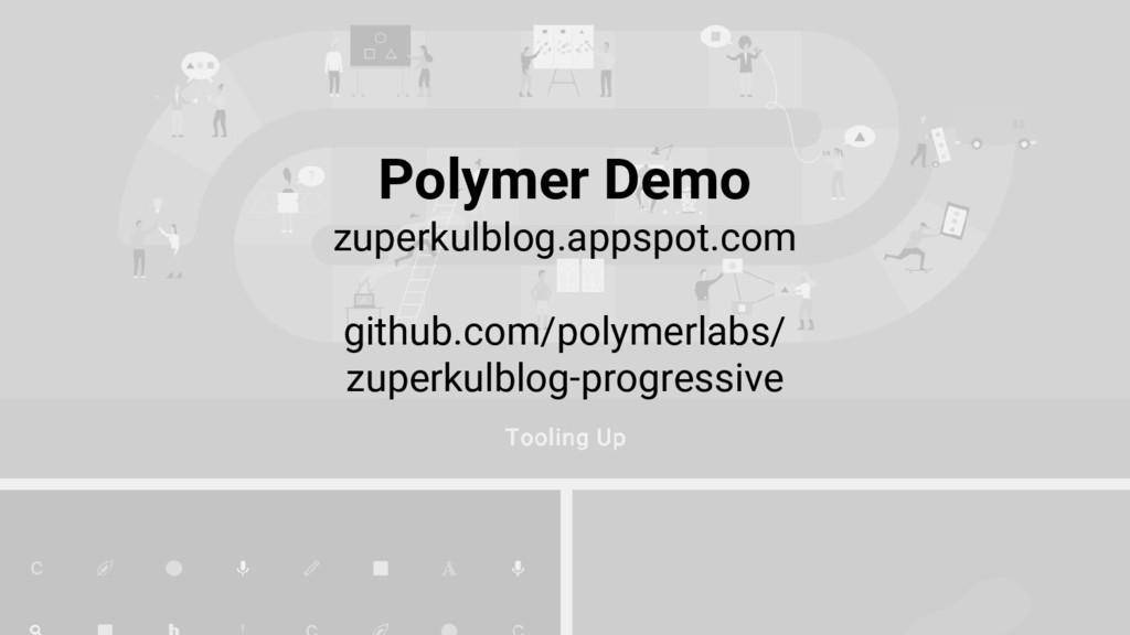 Polymer Demo zuperkulblog.appspot.com github.co...