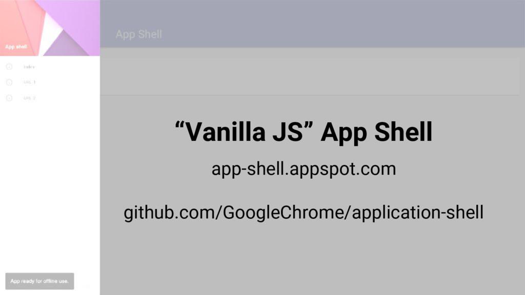 """""""Vanilla JS"""" App Shell app-shell.appspot.com gi..."""