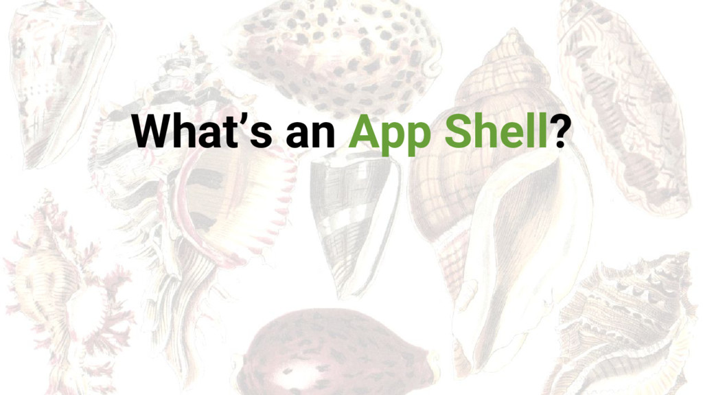 What's an App Shell?