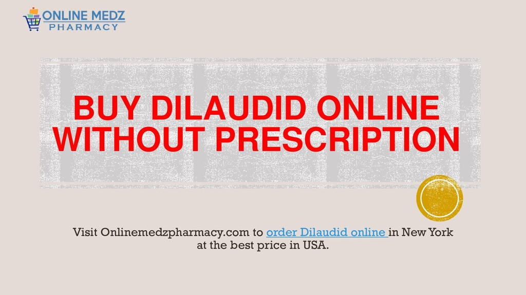BUY DILAUDID ONLINE WITHOUT PRESCRIPTION Visit ...