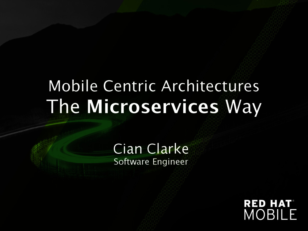 Mobile Centric Architectures The Microservices...