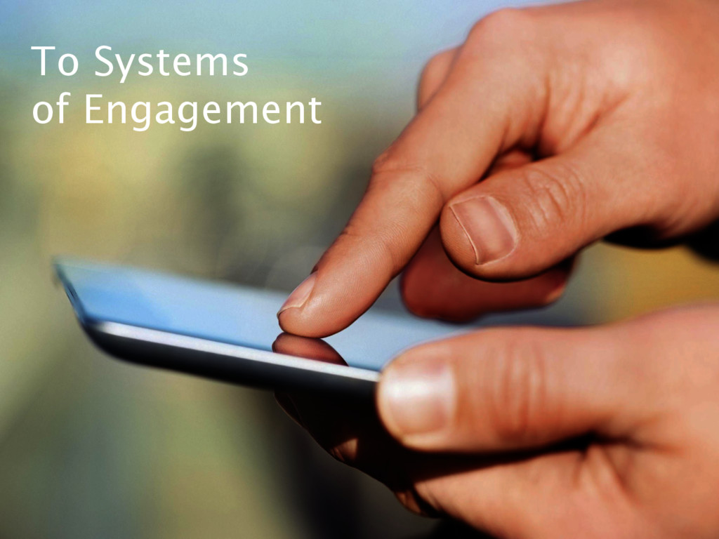 To Systems of Engagement