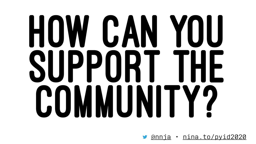 HOW CAN YOU SUPPORT THE COMMUNITY? @nnja • nina...