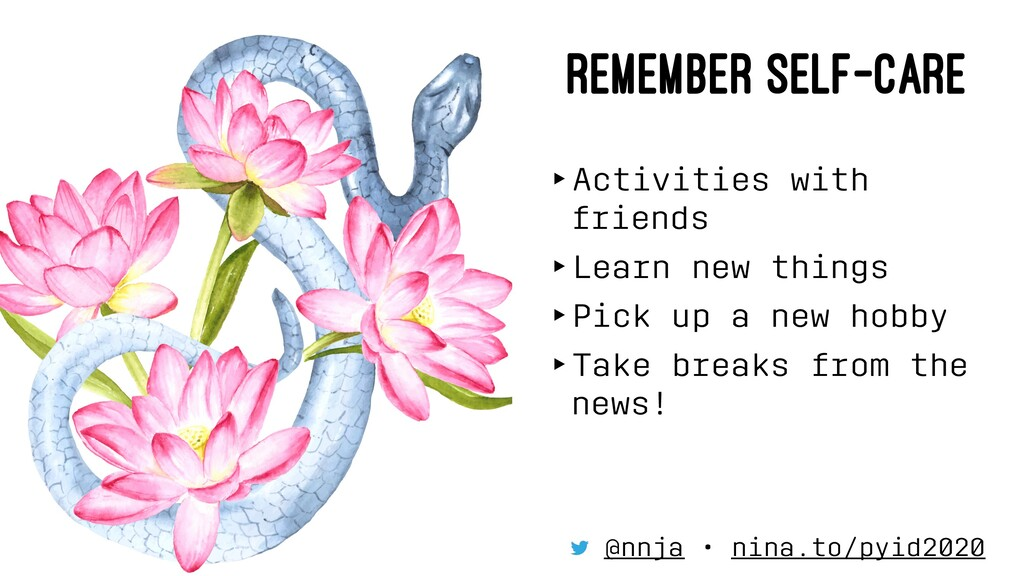 REMEMBER SELF-CARE ‣Activities with friends ‣Le...