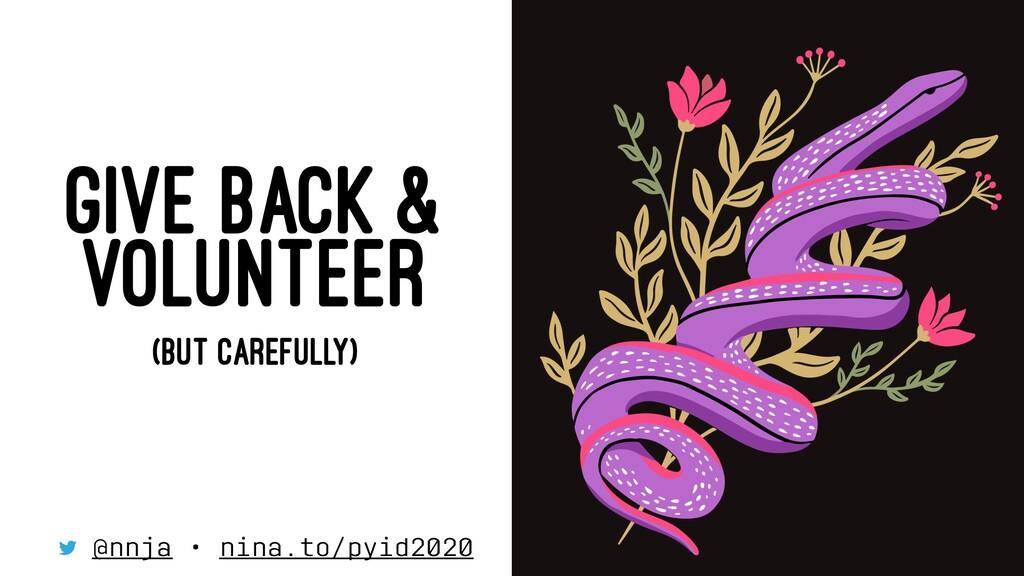 GIVE BACK & VOLUNTEER (BUT CAREFULLY) @nnja • n...
