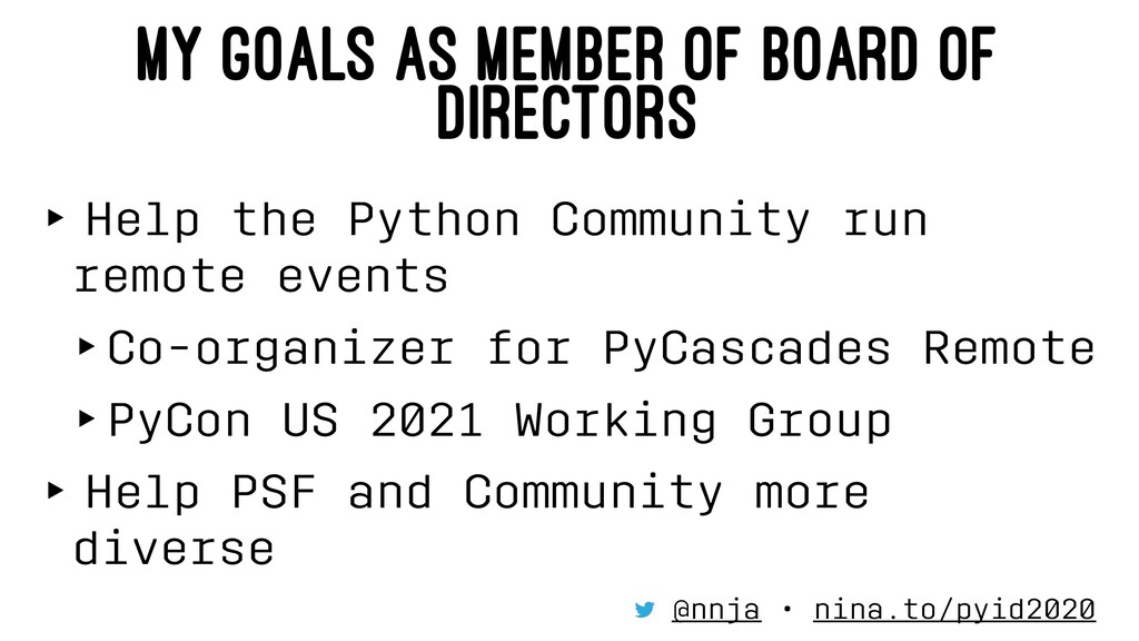 MY GOALS AS MEMBER OF BOARD OF DIRECTORS ‣ Help...