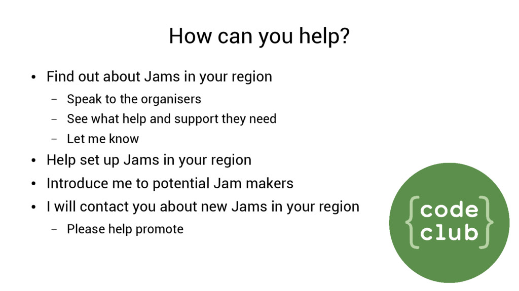 How can you help? ● Find out about Jams in your...