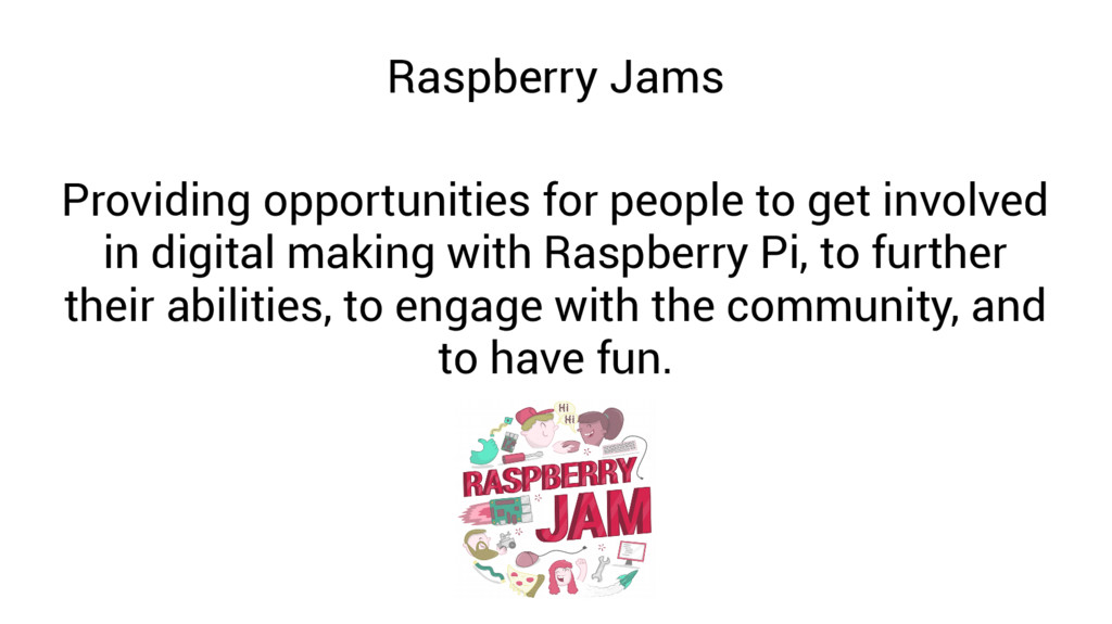 Raspberry Jams Providing opportunities for peop...