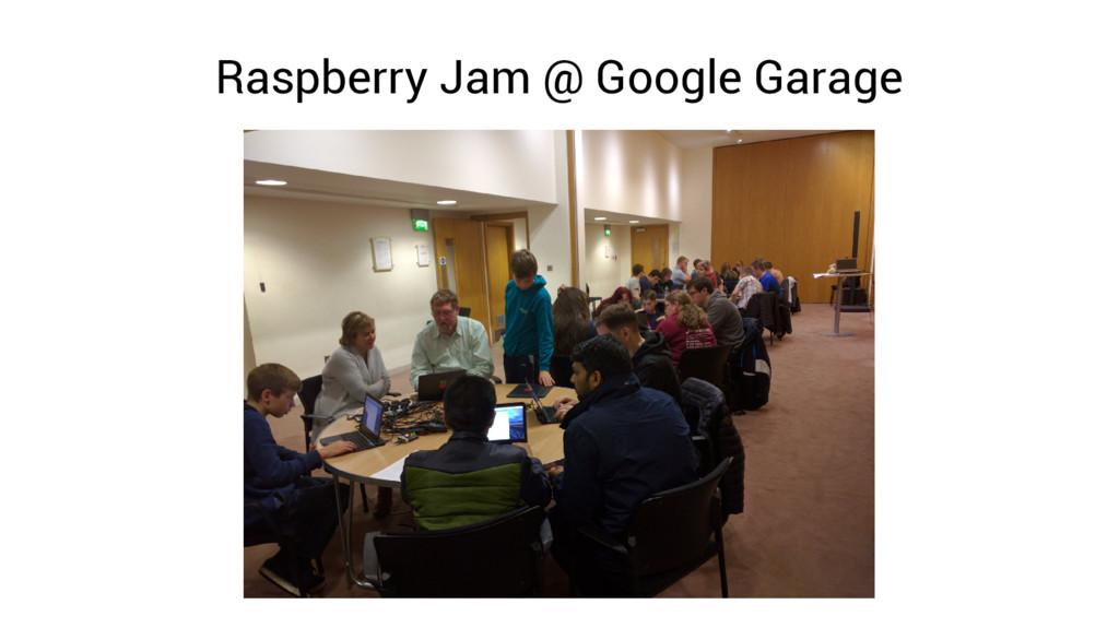 Raspberry Jam @ Google Garage