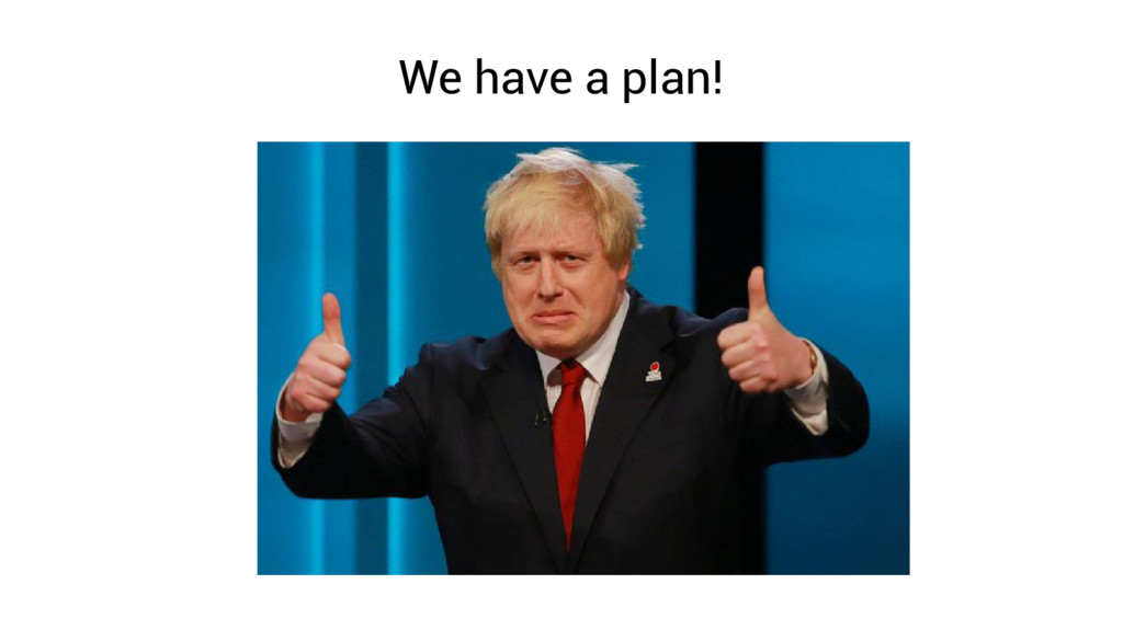 We have a plan!