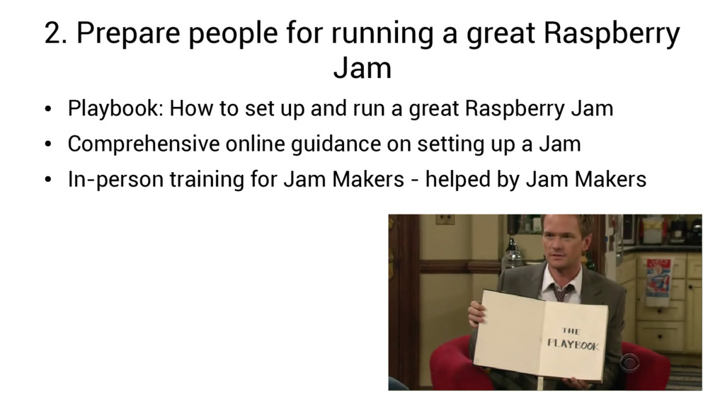 2. Prepare people for running a great Raspberry...