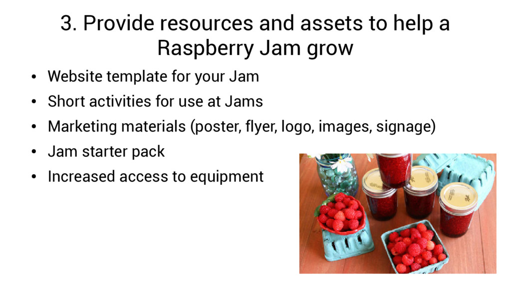 3. Provide resources and assets to help a Raspb...