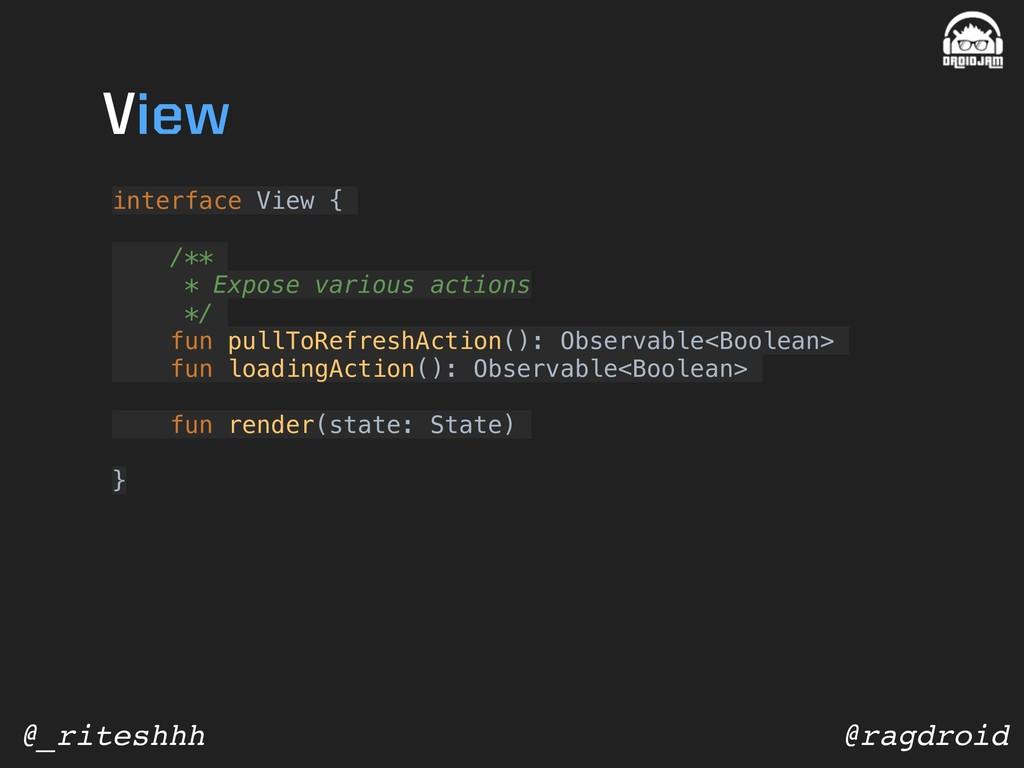 @ragdroid @_riteshhh interface View { /** * Exp...