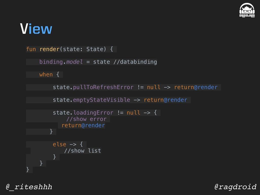 @ragdroid @_riteshhh fun render(state: State) {...