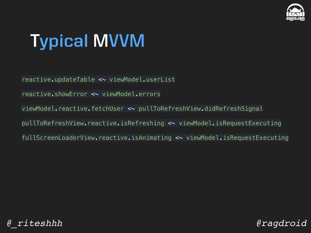 @ragdroid @_riteshhh Typical MVVM reactive.upda...