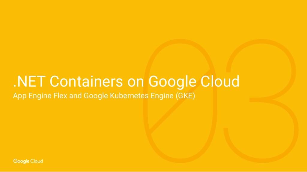 .NET Containers on Google Cloud App Engine Flex...