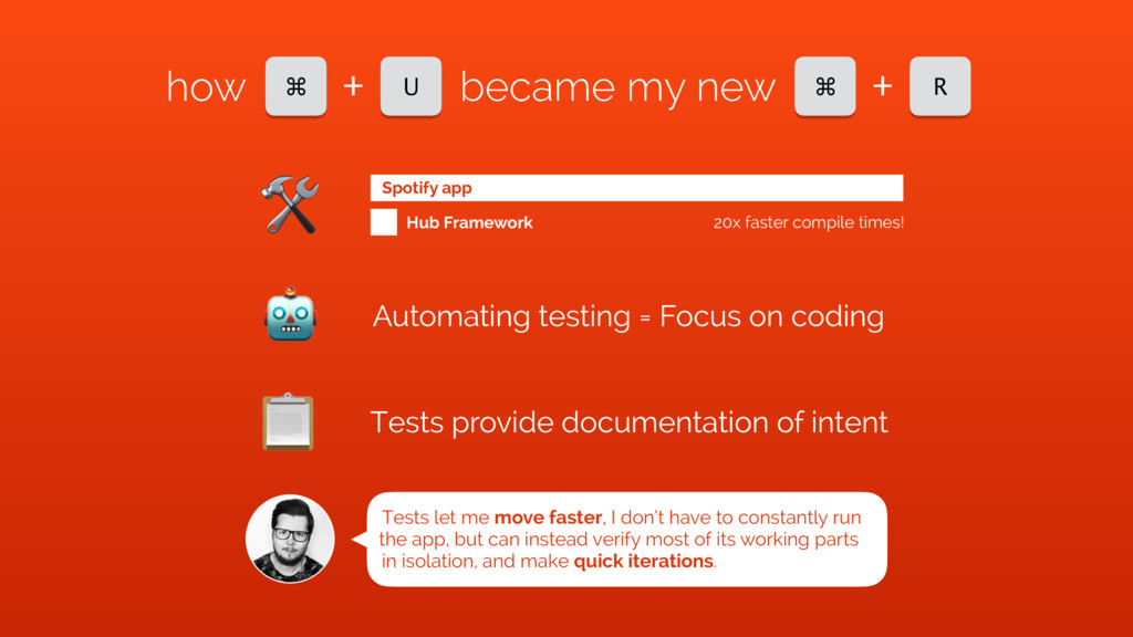 ⌘ U + how became my new ⌘ R + Automating testin...