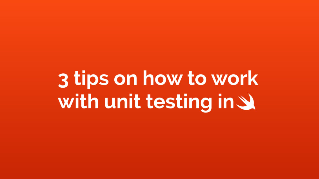 3 tips on how to work with unit testing in