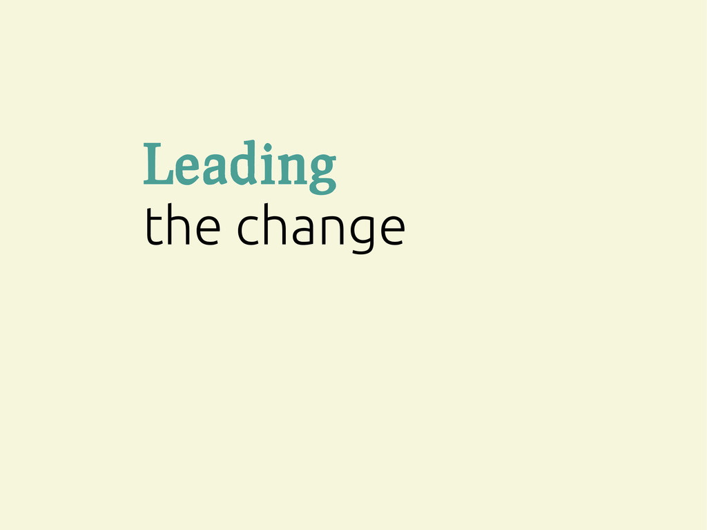 Leading the change
