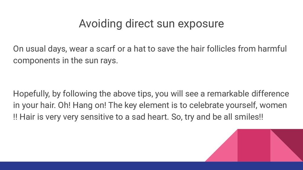 Avoiding direct sun exposure On usual days, wea...