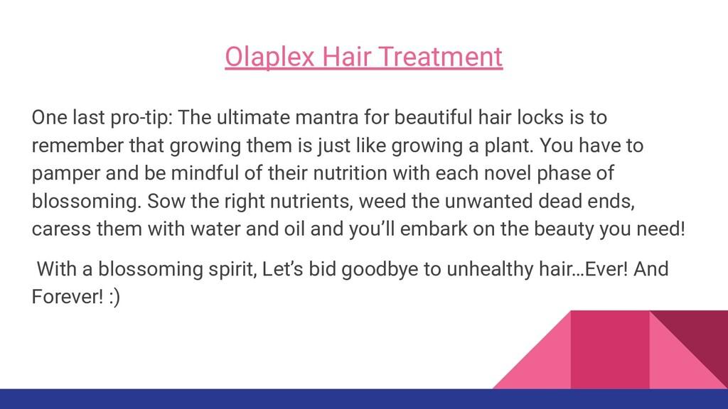 Olaplex Hair Treatment One last pro-tip: The ul...