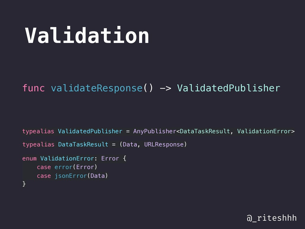 @_riteshhh Validation func validateResponse() -...