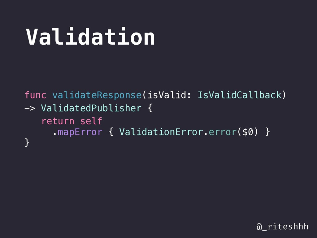 @_riteshhh Validation func validateResponse(isV...