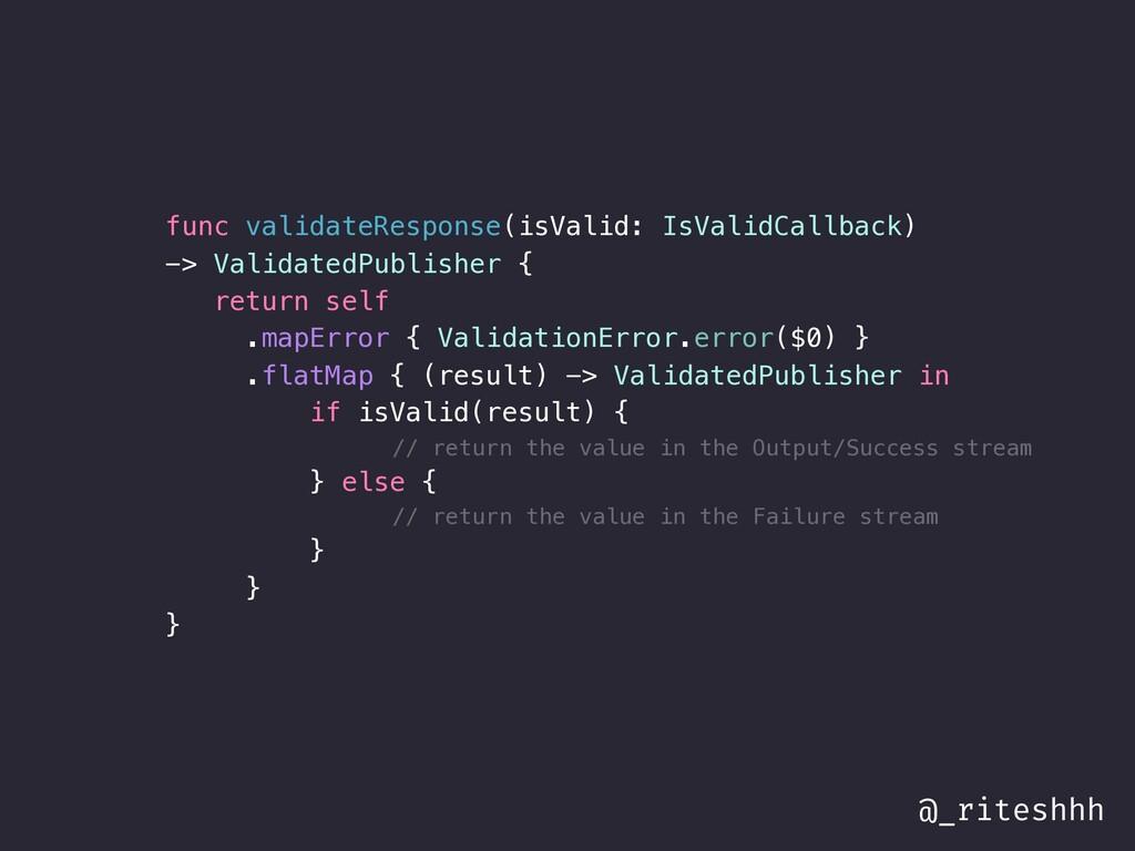 @_riteshhh func validateResponse(isValid: IsVal...