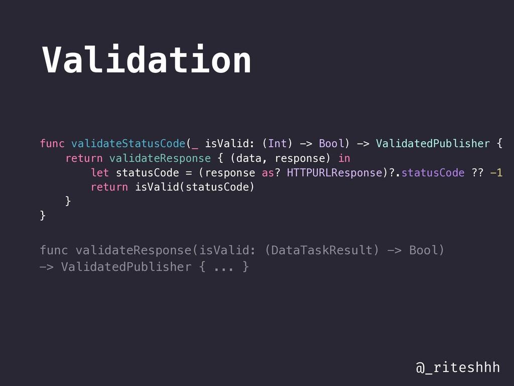 @_riteshhh func validateStatusCode(_ isValid: (...