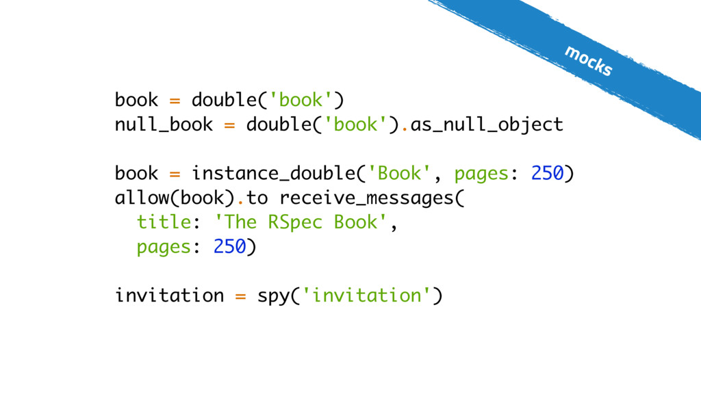 mocks book = double('book') null_book = double(...