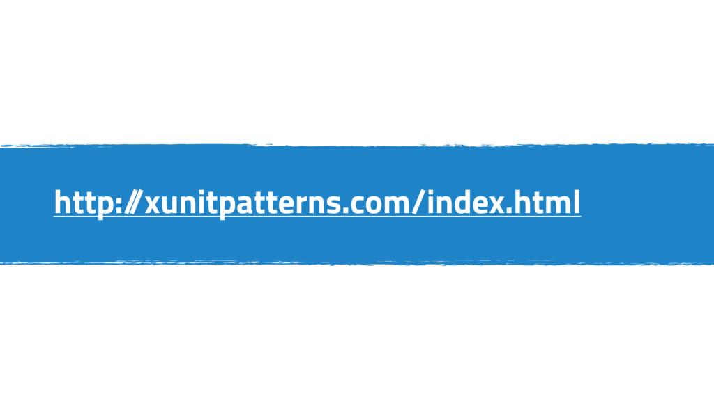 http:/ /xunitpatterns.com/index.html