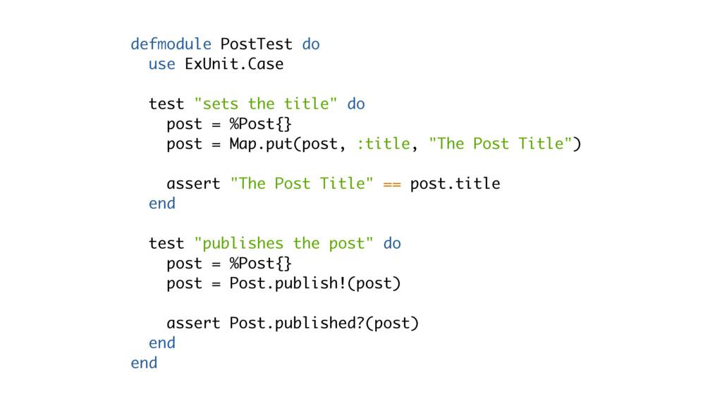 """defmodule PostTest do use ExUnit.Case test """"set..."""
