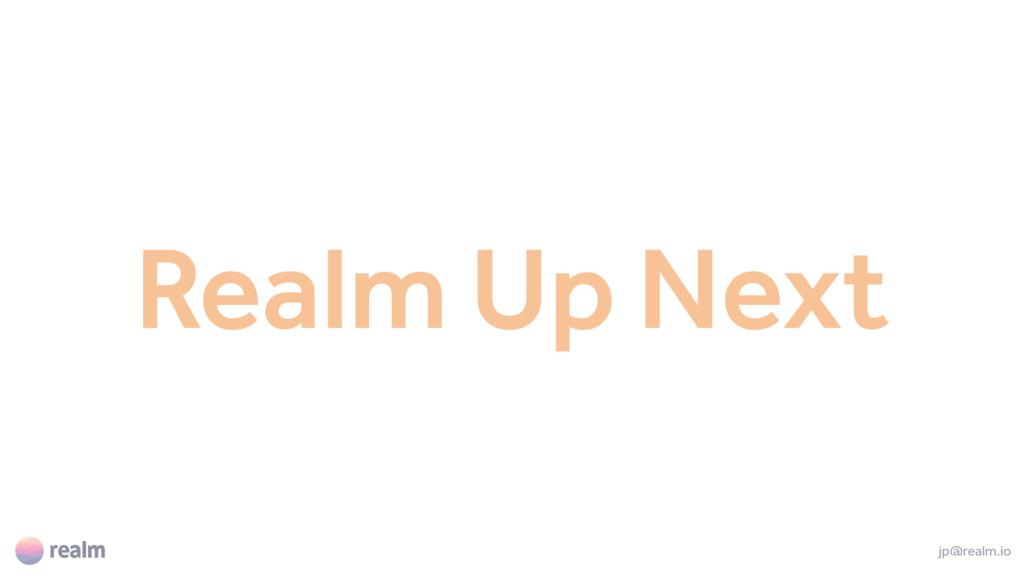 Realm Up Next jp@realm.io