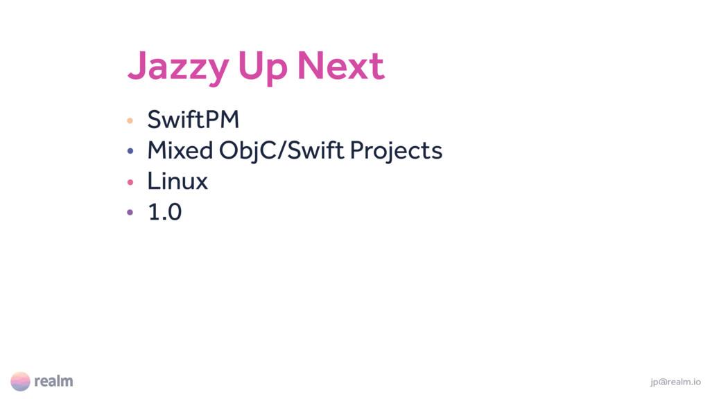 Jazzy Up Next • SwiftPM • Mixed ObjC/Swift Proj...