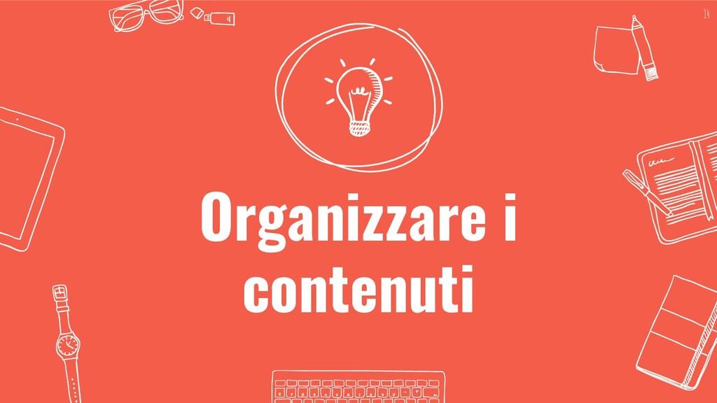 Organizzare i contenuti 14